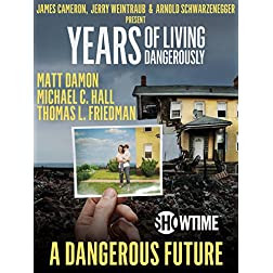 """Years of Living Dangerously - Showtime Series: Episode 8 """"A Dangerous Future"""""""