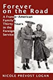 img - for FOREVER ON THE ROAD: A Franco-American Family's Thirty Years in the Foreign Service book / textbook / text book