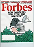 Forbes Magazine July 13, 2009: How Congress Will Steal the Recovery
