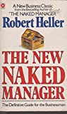 The New Naked Manager (Coronet Books) (0340376694) by Heller, Robert