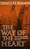The Way of the Heart: Desert Spirituality and Contemporary Ministry (0232515255) by HENRI J.M. NOUWEN