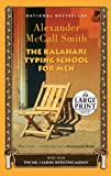 The Kalahari Typing School for Men (No. 1 Ladies Detective Agency) Alexander McCall Smith