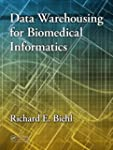 Data Warehousing for Biomedical Infor...