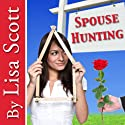 Spouse Hunting: A Romance Novella Audiobook by Lisa Scott Narrated by Tamara McDaniel