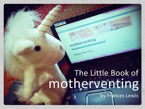 The Little Book of motherventing