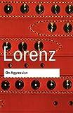 On Aggression (Routledge Classics) (0415283205) by Lorenz, Konrad