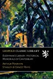 img - for Everyman's Library. Historical Memorials of Canterbury book / textbook / text book