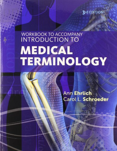 Workbook for Ehrlich/Schroeder's Introduction to Medical Terminology, 3rd