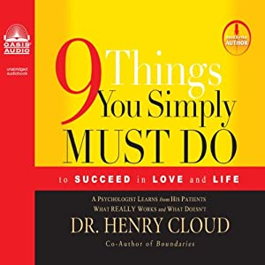 9 Things You Simply Must Do: To Succeed in Love and Life | [Henry Cloud]