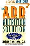 The A.D.D. Nutrition Solution: A Drug...