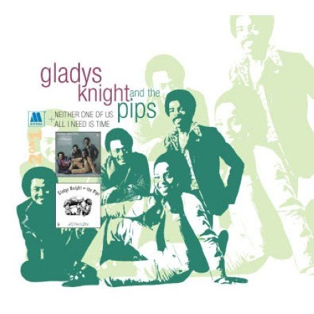 Gladys Knight & The Pips - Neither One Of Us + All I Need Is Time - Zortam Music