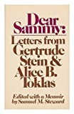 Dear Sammy: Letters from Gertrude Stein and Alice B. Toklas (0395253403) by Gertrude Stein