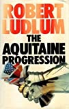 The Aquitaine Progression Robert Ludlum