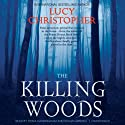 The Killing Woods (       UNABRIDGED) by Lucy Christopher Narrated by Fiona Hardingham, Shaun Grindell