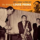 echange, troc Louis Prima & Sam Butera & Keely Smith - Just A Gigolo And Other Hits : The Wildest Louis Prima