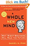 A Whole New Mind: Why Right-Brainers...
