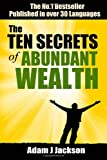 img - for The Ten Secrets of Abundant Wealth: Wealth Beyond Your Dreams Is Within Your Reach book / textbook / text book