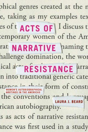 Acts of Narrative Resistance: Women's Autobiographical Writings in the Americas (New World Studies)