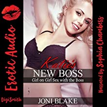Katie's New Boss: Girl-on-Girl Sex with the Boss Audiobook by Joni Blake Narrated by Sophia Chambers