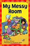 My Messy Room (Scholastic Reader--Level 1) (0439594340) by Mary Packard
