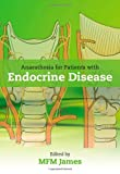 Anaesthesia for Patients with Endocrine Disease (0199570256) by James, Mike