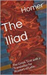 The Iliad: The Greek Text with a Tran...