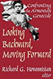 img - for Looking Backward, Moving Forward: Confronting the Armenian Genocide book / textbook / text book
