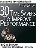 30 Time Management Tips To Improve Performance At Work And Personal Life - Third Edition! (Time Management Series Book 1)