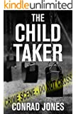 The Child Taker; Crime Book 1 (Detective Alec Ramsay Series)