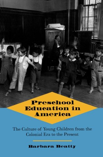Preschool Education in America: The Culture of Young...