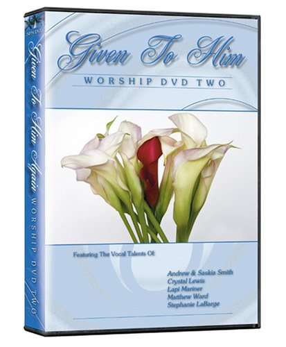 Given to Him, The Worship DVD Two