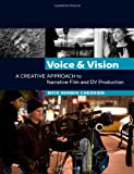 echange, troc Mick Hurbis-Cherrier - Voice & Vision: A Creative Approach to Narrative Film and Dv Production