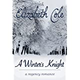 A Winter's Knight - A Regency Romance ~ Elizabeth Cole