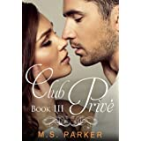 Club Prive Book 3 ~ M. S. Parker