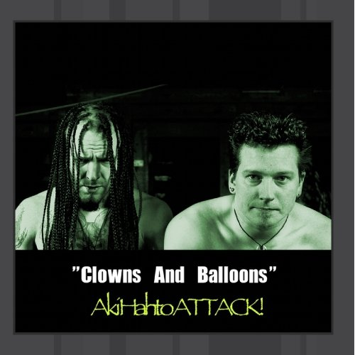 Aki Hahto ATTACK - Clowns And Balloons