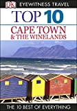 DK Eyewitness Top 10 Travel Guide: Cape Town and the Winelands: Cape Town and the Winelands