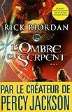 Kane Chronicles, tome 3 : L\'ombre du serpent par Rick Riordan