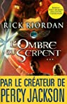 Kane Chronicles, tome 3 : L'ombre du serpent par Riordan