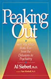 img - for Peaking Out: How My Mind Broke Free from the Delusions in Psychiatry book / textbook / text book