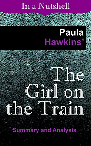The Girl on the Train: By Paula Hawkins | Summary & Analysis