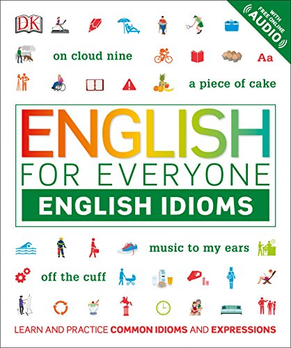 English for Everyone: English Idioms [DK] (Tapa Blanda)