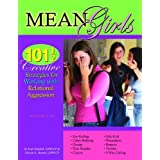 Mean Girls: 101 1/2 Creative Strategies for Working With Relational Aggression