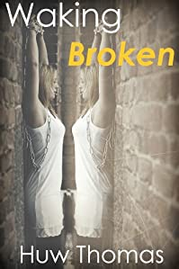 (FREE on 6/26) Waking Broken by Huw Thomas - http://eBooksHabit.com