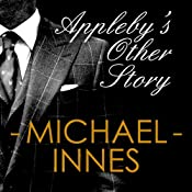 Appleby's Other Story: An Inspector Appleby Mystery | [Michael Innes]
