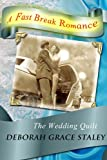 The Wedding Quilt (A Fast Break Romance Book 2)