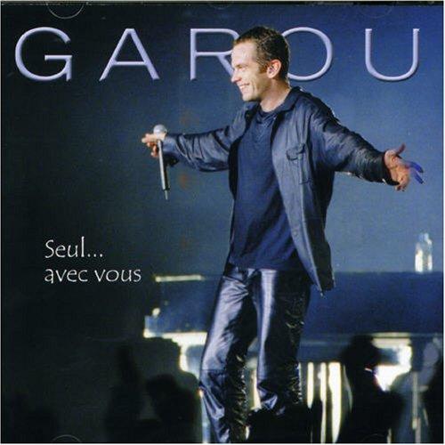 Garou - Seul... avec vous - Zortam Music