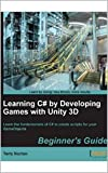Learning C# by Developing Games with Unity 3D Beginner's Guide (English Edition)