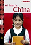 img - for Wir leben in China book / textbook / text book