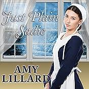 Just Plain Sadie: Wells Landing, Book 4   Amy Lillard