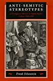 img - for Anti-Semitic Stereotypes: A Paradigm of Otherness in English Popular Culture, 1660-1830 (Johns Hopkins Jewish Studies) by Frank Felsenstein (1999-03-15) book / textbook / text book